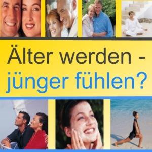 Anti Aging - Älter werden und jünger fühlen?